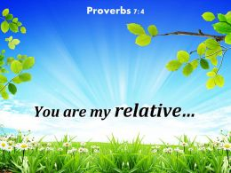 Proverbs 7 4 You Are My Relative Powerpoint Church Sermon