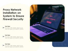Proxy Network Installation On System To Ensure Firewall Security