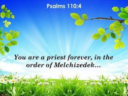 Psalms 110 4 You Are A Priest Forever In Powerpoint Church Sermon