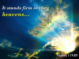 Psalms 119 89 It Stands Firm In The Heavens Powerpoint Church Sermon