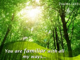 Psalms 139 3 You Are Familiar With All My Powerpoint Church Sermon