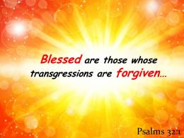 Psalms 32 1 Blessed Are Those Whose Transgressions Powerpoint Church Sermon