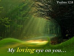 Psalms 32 8 My Loving Eye On You Powerpoint Church Sermon