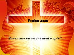 Psalms 34 18 Saves Those Who Are Crushed PowerPoint Church Sermon