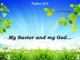 Psalms 43 5 My Savior And My God Powerpoint Church Sermon