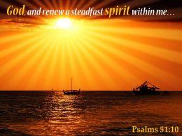 Psalms 51 10 God and renew a steadfast PowerPoint Church Sermon