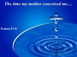 Psalms 51 5 The Time My Mother Conceived Powerpoint Church Sermon