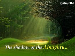 Psalms 91 1 The Shadow Of The Almighty Powerpoint Church Sermon
