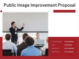 Public Image Improvement Proposal Powerpoint Presentation Slides