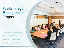 Public Image Management Proposal Powerpoint Presentation Slides