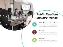 Public Relations Industry Trends Ppt Powerpoint Presentation Slides Elements Cpb
