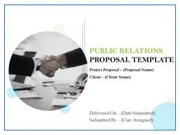 Public Relations Proposal Template Powerpoint Presentation Slides
