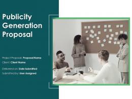Publicity Generation Proposal Powerpoint Presentation Slides