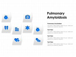 Pulmonary Amyloidosis Ppt Powerpoint Presentation Professional Influencers