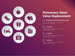 Pulmonary Heart Valve Replacement Ppt Powerpoint Presentation Summary Example