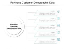 Purchase Customer Demographic Data Ppt Powerpoint Presentation Pictures Cpb