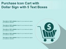Purchase Icon Cart With Dollar Sign With 5 Text Boxes