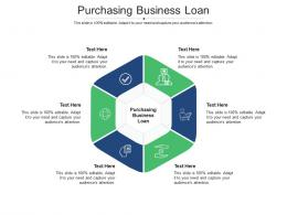 Purchasing Business Loan Ppt Powerpoint Presentation Infographic Template Outfit Cpb