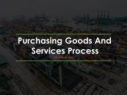 Purchasing Goods And Services Process Powerpoint Presentation Slides