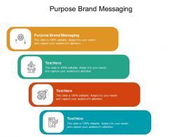 Purpose Brand Messaging Ppt Powerpoint Presentation Slides Deck Cpb
