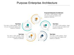 Purpose Enterprise Architecture Ppt Powerpoint Presentation Show Graphics Example Cpb