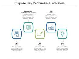 Purpose Key Performance Indicators Ppt Powerpoint Presentation Outline Slide Download Cpb