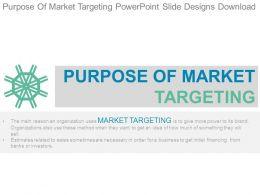 Purpose Of Market Targeting Powerpoint Slide Designs Download