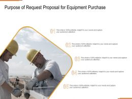 Purpose Of Request Proposal For Equipment Purchase Ppt Powerpoint Presentation Outline