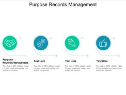 Purpose Records Management Ppt Powerpoint Presentation Icon Background Cpb