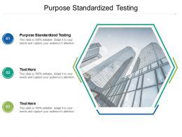 Purpose Standardized Testing Ppt Powerpoint Presentation Slides Summary Cpb