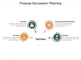 Purpose Succession Planning Ppt Powerpoint Presentation Icon Example Cpb