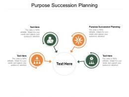 Purpose Succession Planning Ppt Powerpoint Presentation Slides Skills Cpb