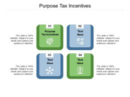 Purpose Tax Incentives Ppt Powerpoint Presentation Styles Topics Cpb