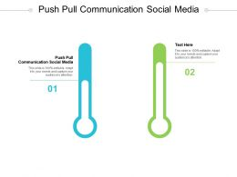 Push Pull Communication Social Media Ppt Powerpoint Presentation Show Design Ideas Cpb