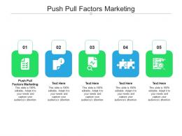 Push Pull Factors Marketing Ppt Powerpoint Presentation Professional Aids Cpb