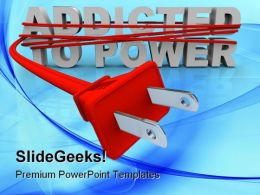 Addicted To Power Technology PowerPoint Templates And PowerPoint Backgrounds 0211