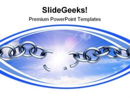 Breaking Chain Business PowerPoint Templates And PowerPoint Backgrounds 0711