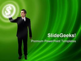 Business Man Pressing Dollar Finance PowerPoint Templates And PowerPoint Backgrounds 0311