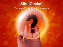 Crystal Ball And Question Business PowerPoint Backgrounds And Templates 1210