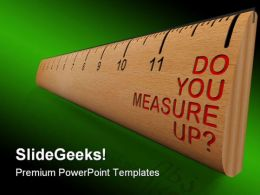 Do You Measure Up Metaphor PowerPoint Templates And PowerPoint Backgrounds 0411