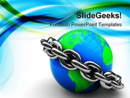 Earth Locked With Chain Geographical PowerPoint Templates And PowerPoint Backgrounds 0411