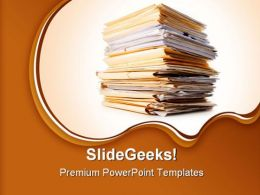 File Stack Work Load Business PowerPoint Templates And PowerPoint Backgrounds 0411