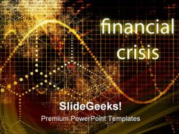 Financial Crisis Finance PowerPoint Templates And PowerPoint Backgrounds 0511