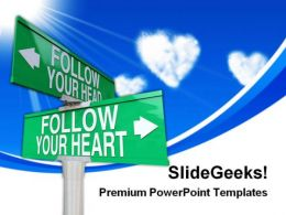 Follow Your Heart Signpost Symbol PowerPoint Templates And PowerPoint Backgrounds 0311