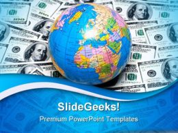 Globe Over Dollar Money PowerPoint Templates And PowerPoint Backgrounds 0311
