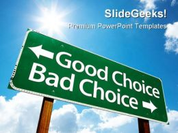 Good Choice Bad Choice Business PowerPoint Templates And PowerPoint Backgrounds 0911