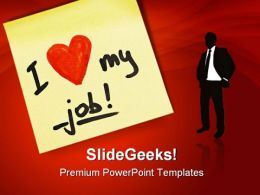 I Love My Job Business PowerPoint Templates And PowerPoint Backgrounds 0311