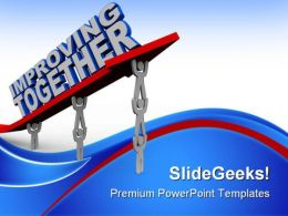 Improving Together Leadership PowerPoint Templates And PowerPoint Backgrounds 0811