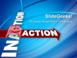 Inaction Action Metaphor PowerPoint Templates And PowerPoint Backgrounds 0911
