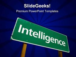 Intelligence Road Sign Metaphor PowerPoint Templates And PowerPoint Backgrounds 0911